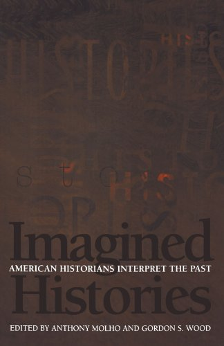 Imagined Histories: American Historians Interpret the Past