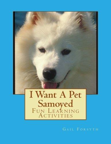I Want A Pet Samoyed: Fun Learning Activities pdf epub