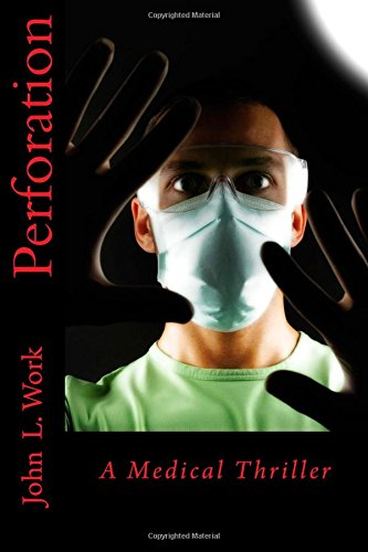 Perforation: A Medical Thriller