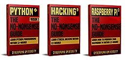 Python, Hacking & Raspberry Pi 3: The No-Nonsense Limited Bundle : Learn Python, Hacking And Raspberry Pi Programming Within 36 Hours! by [University, Cyberpunk ]