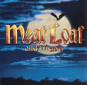 Meat Loaf - Meat Loaf And Friends By Meat Loaf - Zortam Music