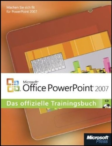 Microsoft Office PowerPoint 2007 - Das offizielle Trainingsbuch