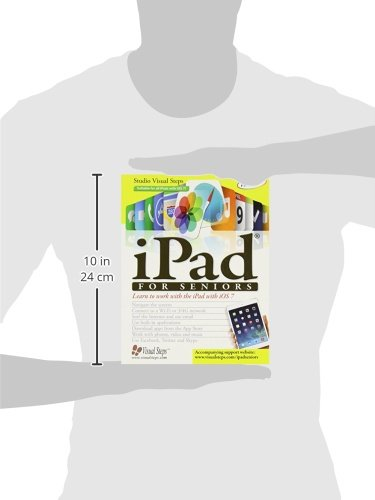 iPad for Seniors: Learn to Work with the iPad with iOS 7 (Computer Books for Seniors series)