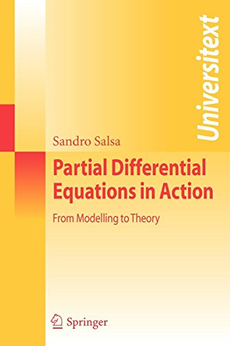 Partial Differential Equations in Action: From Modelling to Theory (Universitext)