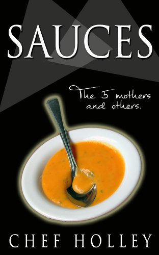 Sauces - The Five Mothers and Others by Chef Colin