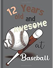 12 Years Old And A Awesome Baseball: Doodle Drawing Art Book | Sketchbook For Boy | Large Notebook for Drawing, Doodling or Sketching 8.5x11Inch
