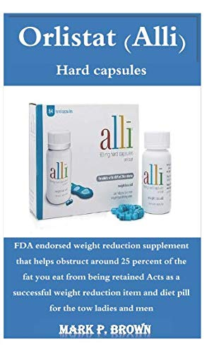 Orlistat (Alli): FDA endorsed weight reduction supplement that helps obstruct around 25 percent of the fat you eat from being retained Acts as a successful weight reduction item and diet pill for the