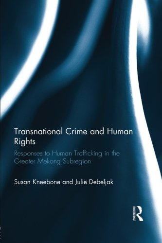Transnational Crime and Human Rights: Responses to Human Trafficking in the Greater Mekong Subregion