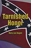 Tarnished Honor, Mary Lou Hagen, 1588513777