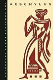 The Complete Greek Tragedies, Volume 1: Aeschylus