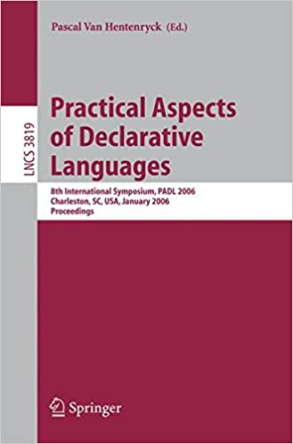 Practical Aspects of Declarative Languages: 8th International Symposium, PADL 2006, Charleston, SC, USA, January 9-10, 2006, Proceedings (Lecture Notes in Computer Science)