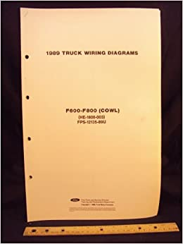 1989 ford f600, f700, & f800 series cowl truck electrical wiring diagrams /  schematics loose leaf – january 1, 1988