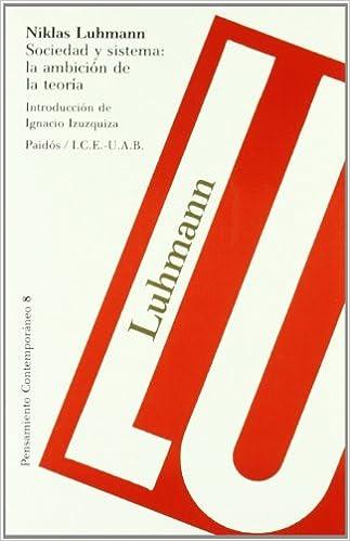 Sociedad Y Sistema: La Ambición De La Teoría: Introducción De Ignacio Izuzquiza Descargar ebooks PDF