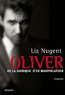 Oliver ou la fabrique d'un manipulateur par Nugent
