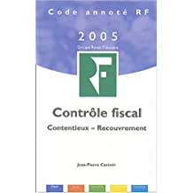 CONTRÔLE FISCAL / CONTENTIEUX / RECOUVREMENT 9ÈME ÉDITION 2005