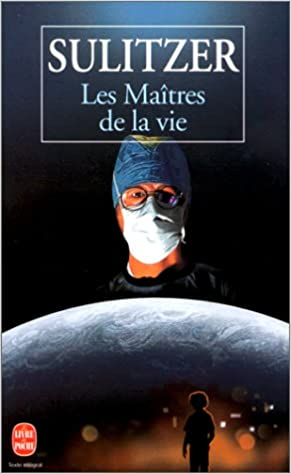 Les Maîtres de la vie - Sulitzer Paul-Loup