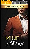 Billionaire Romance: Mine, Always (Billionaire Romance, Alpha Male)
