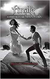Finale (Saga Hush, Hush 4) (Sin límites): Amazon.es: Becca Fitzpatrick: Libros