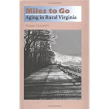 Miles to Go: Aging in Rural Virginia (Age Studies)