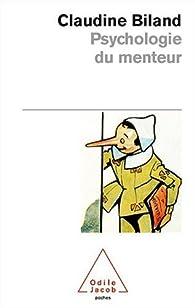 Psychologie du menteur par Claudine Biland