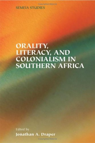 Orality, Literacy, and Colonialism in Southern Africa (Semeia Studies) ebook