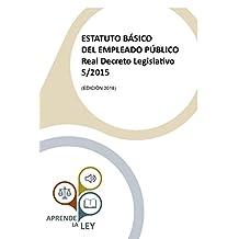 ESTATUTO BÁSICO DEL EMPLEADO PÚBLICO REAL DECRETO LEGISLATIVO 5/2015 (Spanish Edition)