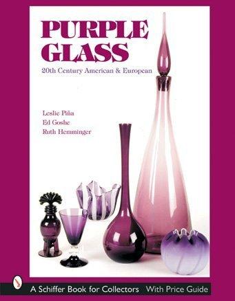 Purple Glass: 20th Century American & European (Schiffer Book for Collectors) ()