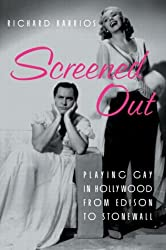 Screened Out: Playing Gay in Hollywood from Edison to Stonewall