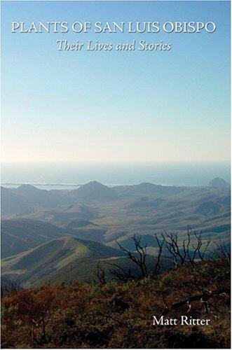 Plants of San Luis Obispo: Their Lives and Stories