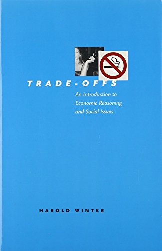 Trade-Offs: An Introduction to Economic Reasoning and...