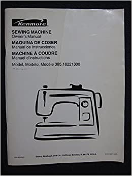 Kenmore Sewing Machine Owners Manual Model 385.16221300 Journal – 1990