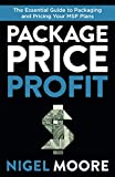 Package, Price, Profit: The Essential Guide to