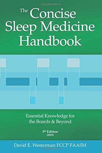 The Concise Sleep Medicine Handbook, 5th edition: Essential Knowledge for the Boards and Beyond