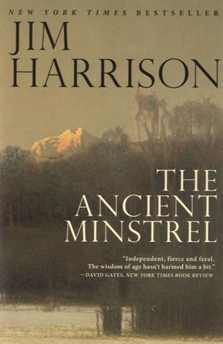 The Ancient Minstrel: Novellas [Jim Harrison] (Tapa Blanda)