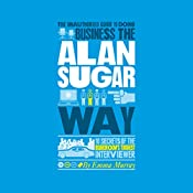 The Unauthorized Guide to Doing Business the Alan Sugar Way | Emma Murray