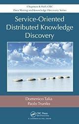 [(Service-Oriented Distributed Knowledge Discovery )] [Author: Domenico Talia] [Nov-2012]