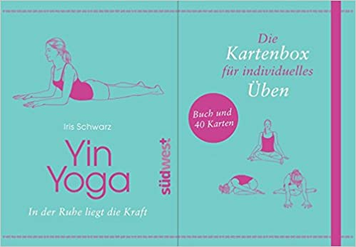 Yin Yoga: In der Ruhe liegt die Kraft. Buch und 40 Karten ...
