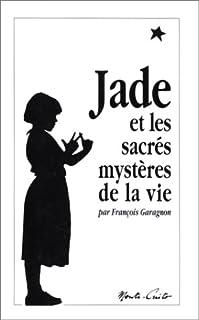 Jade et les sacrés mystères de la vie, Garagnon, François