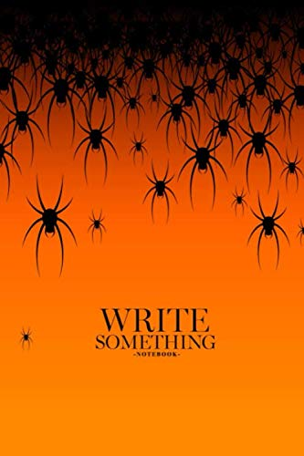 Orange Halloween Header (Notebook - Write something: Halloween theme many black spiders on an orange background notebook, Daily Journal, Composition Book Journal, College Ruled Paper, 6 x 9 inches)