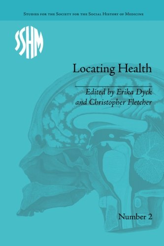 Locating Health (Studies for the Society for the Social History of Medicine)