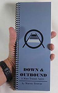 Down & Outbound: A Mass Transit Satire