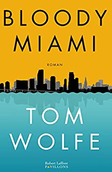 Bloody Miami (PAVILLONS) (French Edition) by [WOLFE, Tom]