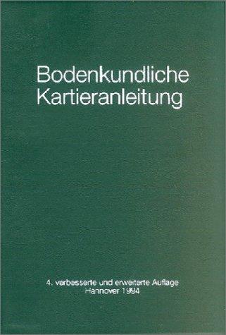 Bodenkundliche Kartieranleitung. Ad-hoc-Arbeitsgruppe Boden der Geologischen Landesämter und der Bundesanstalt für Geowissenschaft und Rohstoffe der BRD