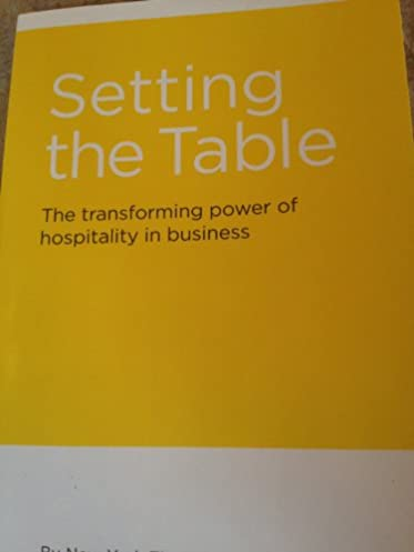 Setting the Table The Transforming Power of Hospitality in Business Danny Meyer 9780061986802 Amazon.com Books & Setting the Table: The Transforming Power of Hospitality in Business ...