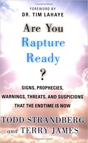 Are You Rapture Ready Signs Prophecies Warnings Threats And