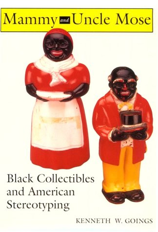 Search : Mammy and Uncle Mose: Black Collectibles and American Stereotyping (Blacks in the Diaspora)