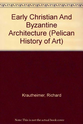 Early Christian and Byzantine Architecture (Hist of Art)
