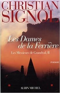 Les messieurs de Grandval : [2] : Les dames de la Ferrière, Signol, Christian