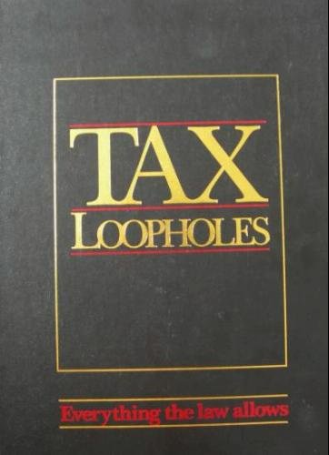 Download Tax Loopholes: Everything the Law Allows ebook