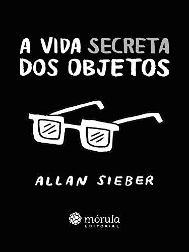 A vida secreta dos objetos
